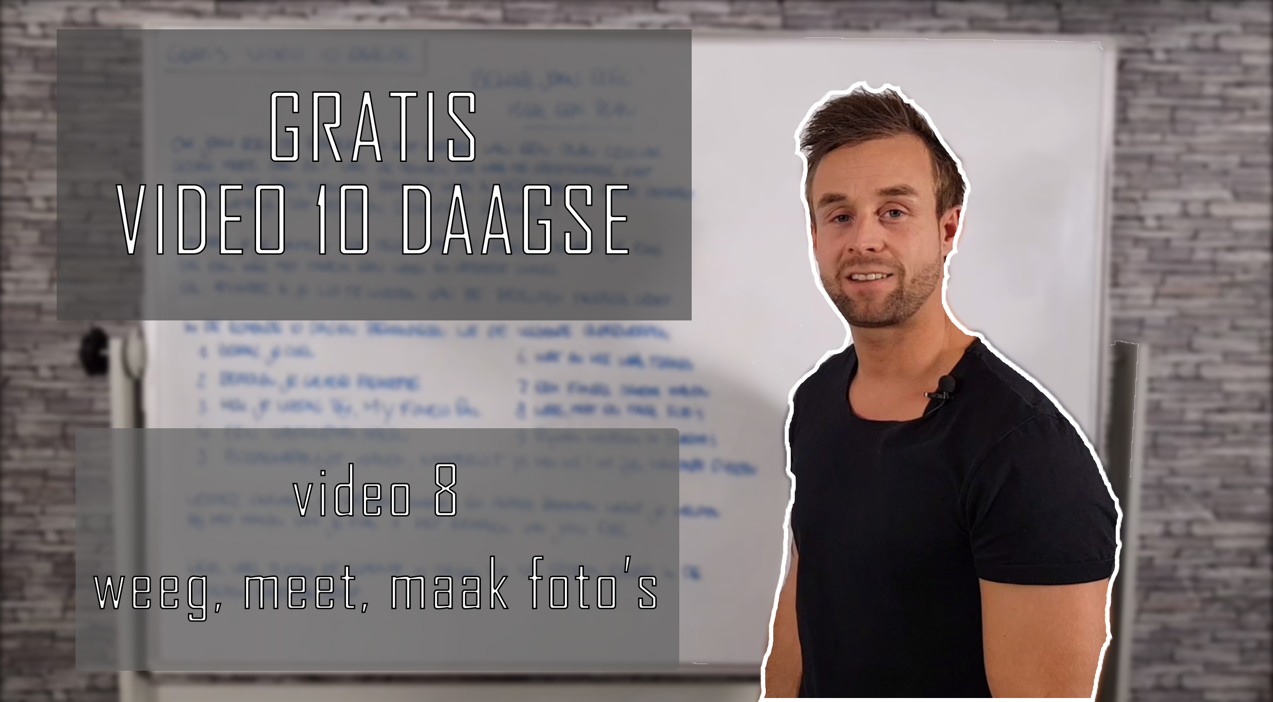 Gratis Video 10 Daagse - Dag 8